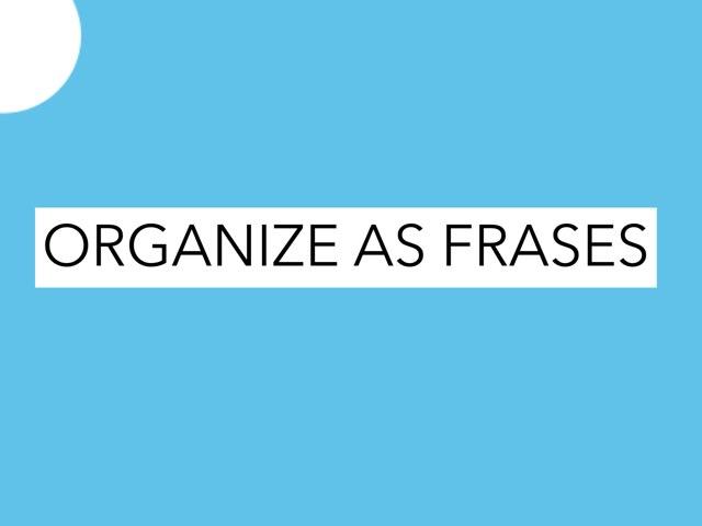 Organize a Frase by Verônica Frazão