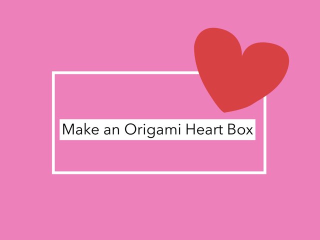 Origami Heart Box by Jennifer Alexander
