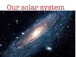 Our Solar System by Zebra-lover-123 Zebra-lover-123