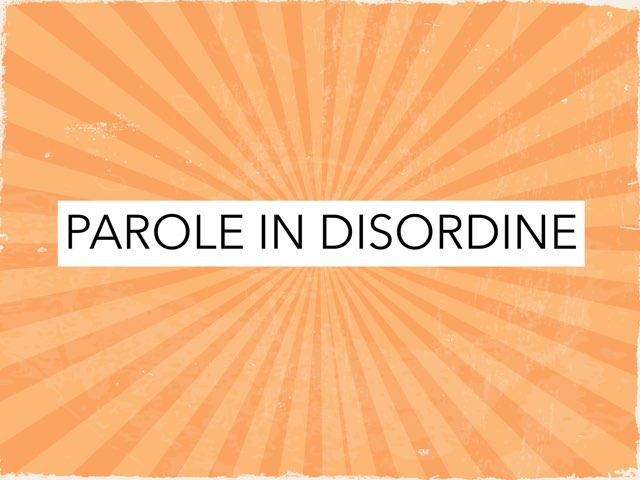 PAROLE IN DISORDINE! by Paola Mazzi