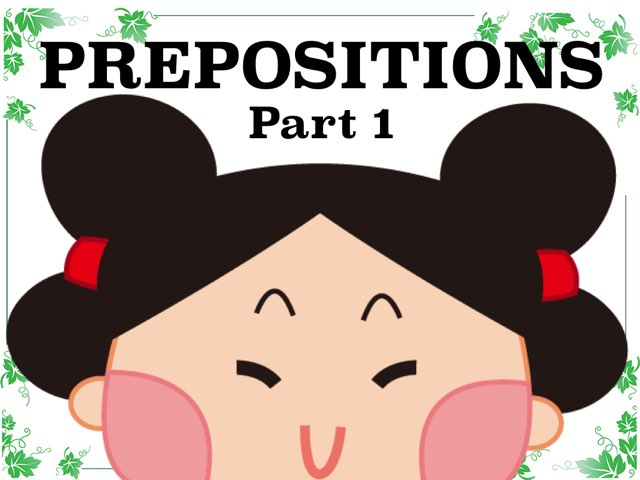 PREPOSITIONS Part 1 by Dave P.