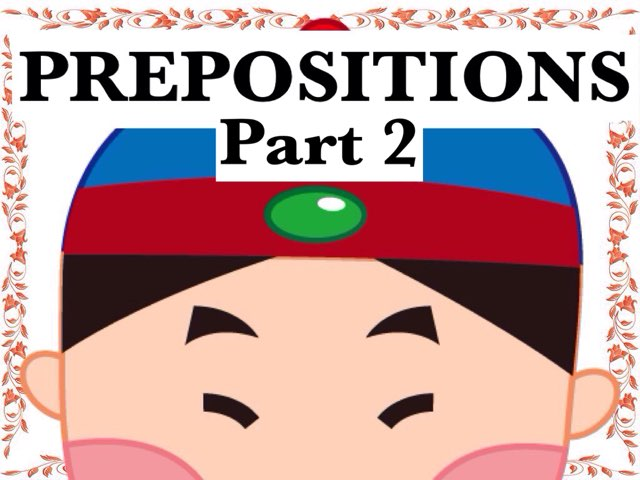 PREPOSITIONS Part 2 by Dave P.