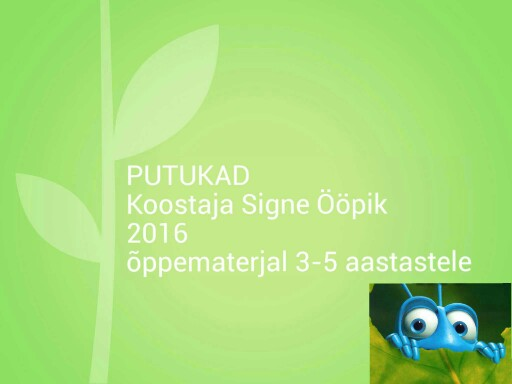 PUTUKAD by Signe Ööpik