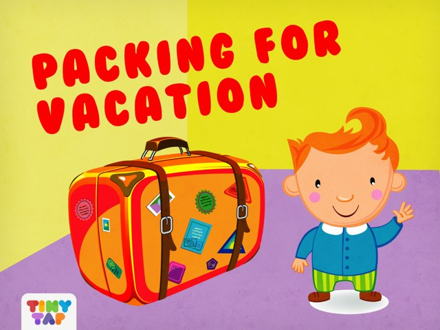 Packing For Vacation by Tiny Tap