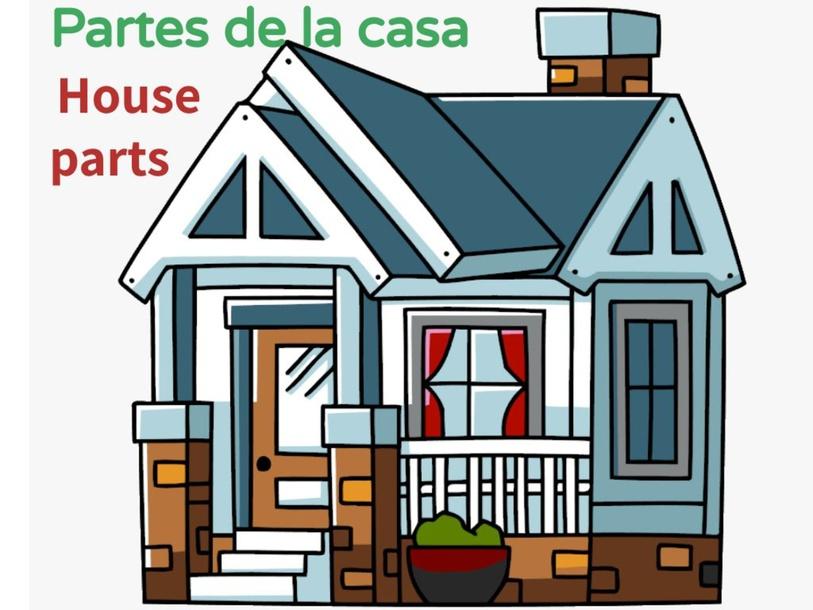 Partes de la casa - House Parts in Spanish by Carlos Achucarro