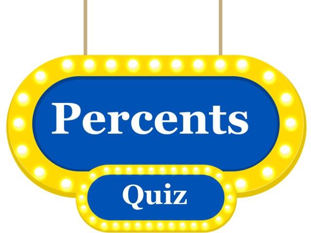 Percents Quiz by Tina gallucci