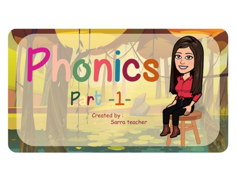Phonics part -1- by Sarra Amara