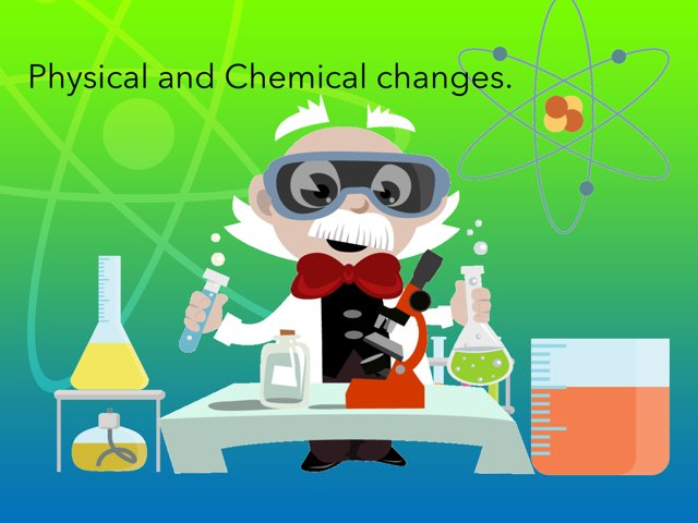 Physical And Chemical Changes. by Inaki Morquecho