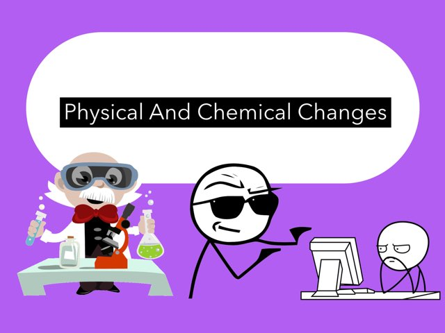 Physical And Chemical Changes by Nicolas cervantes