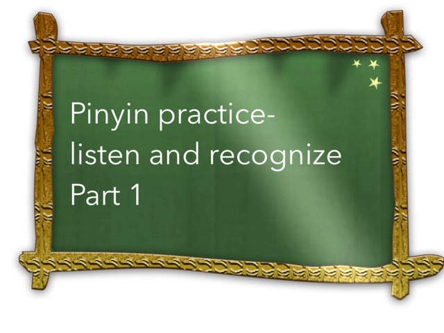 Pinyin Practice- Listen And Recognize Part 1 by Jessica Lee