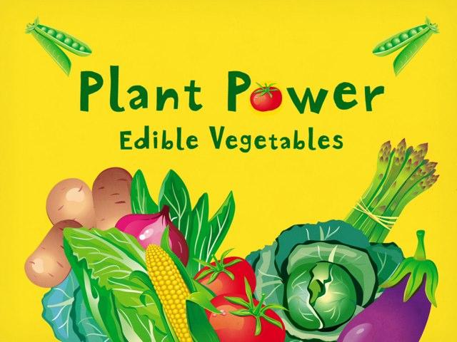 Plant Power - Edible Vegetables by Edventure More