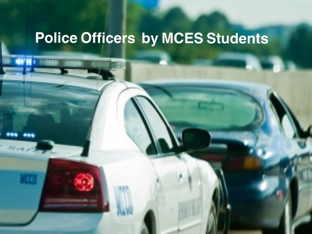 Police Officers by MCES Students by Christine Snow