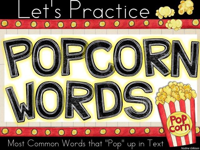 Popcorn Words! by Nadine Gilkison