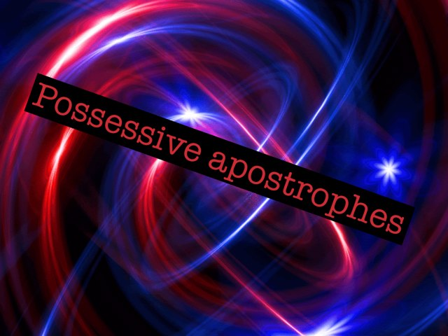 Possessive Apostrophes by Krystal Wiggins
