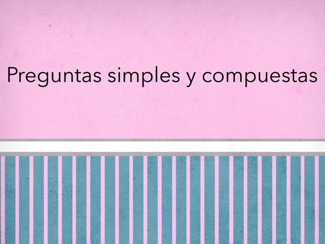 Preguntas Simples Y Compuestas by Nicolle Rios