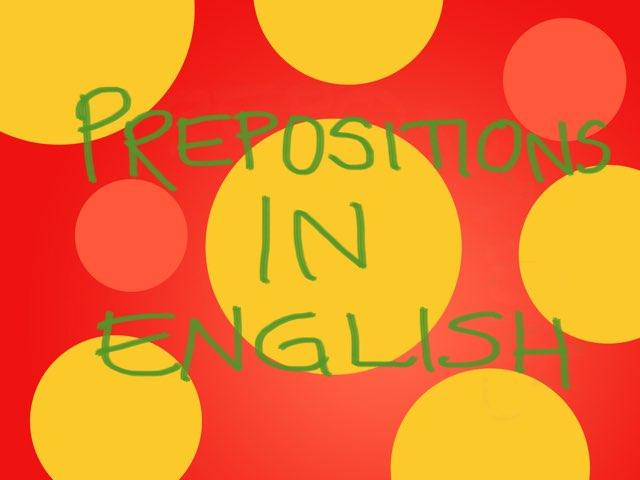 Prepositions In English by Kast09 Kastellegårdsskolan