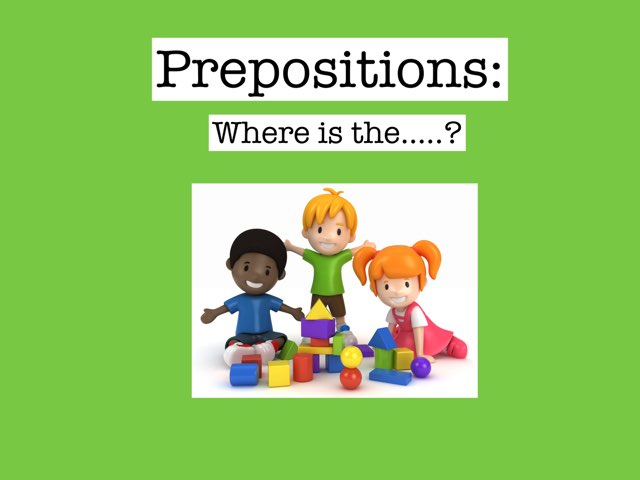 Prepositions: Where is the.... by Nedra Woods Singleton