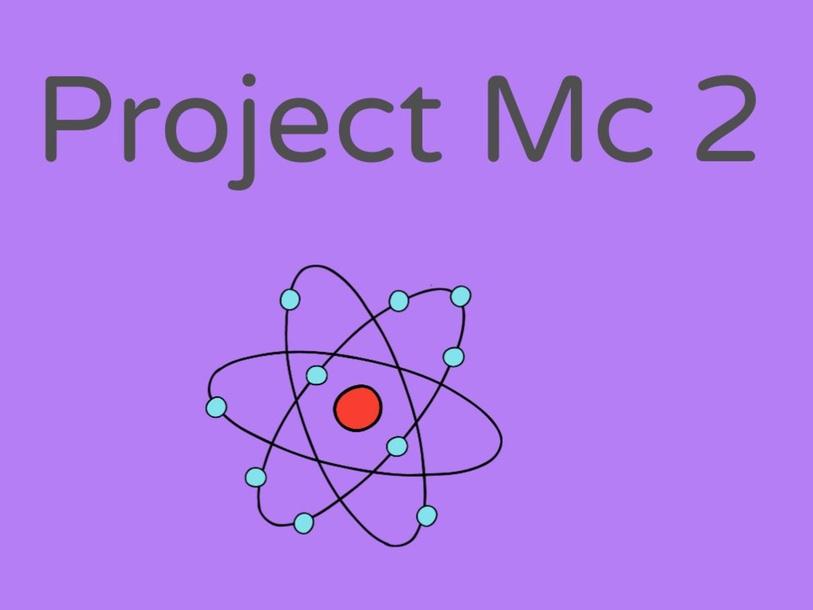 Project Mc 2 by Alisha Quraishi