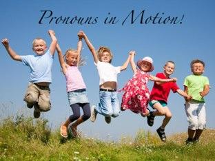 Pronouns in Motion! by Bonnie Bear
