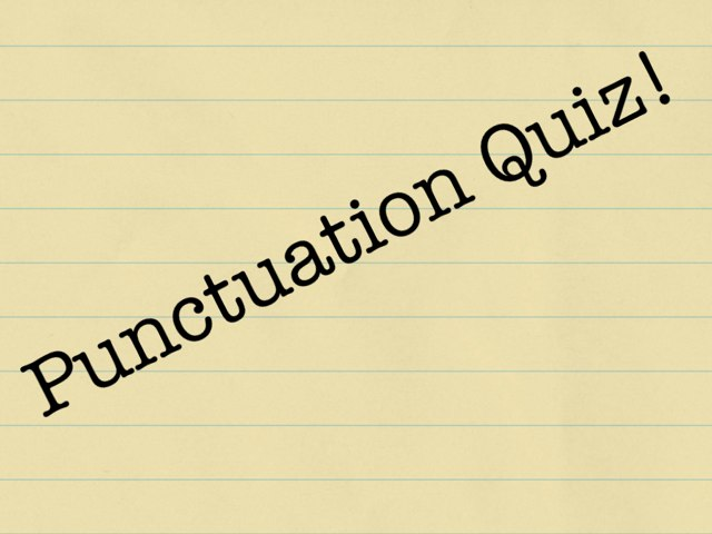 Punctuation Quiz by Theresa Peacock