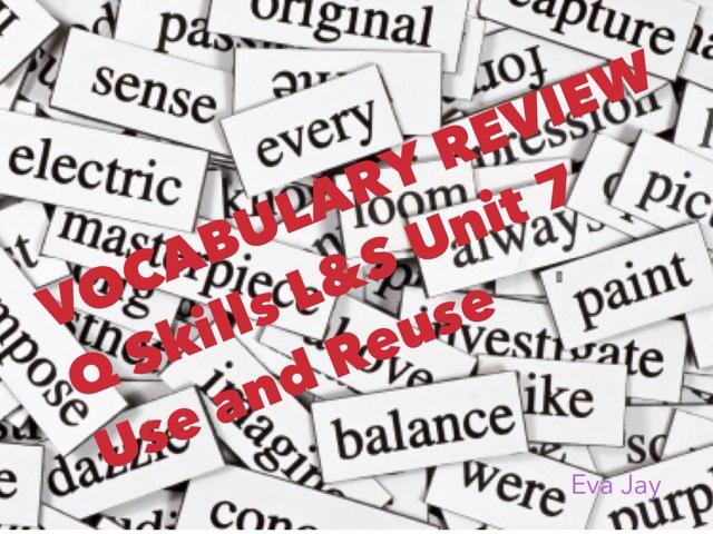 Q Skills Unit 7 Environment Vocabulary by Eva Jay