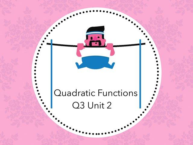Quadratic Functions by Dan Rui Chen