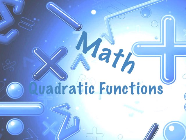 Quadratic functions by Lizbeth Zelaya
