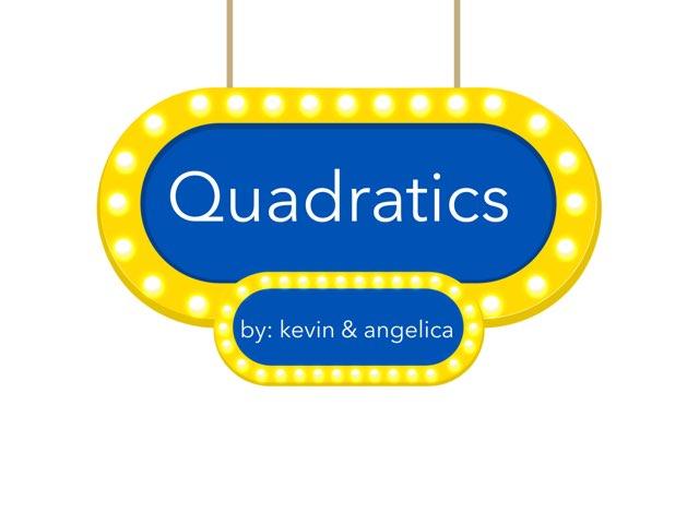 Quadratics by Angelica Ortez