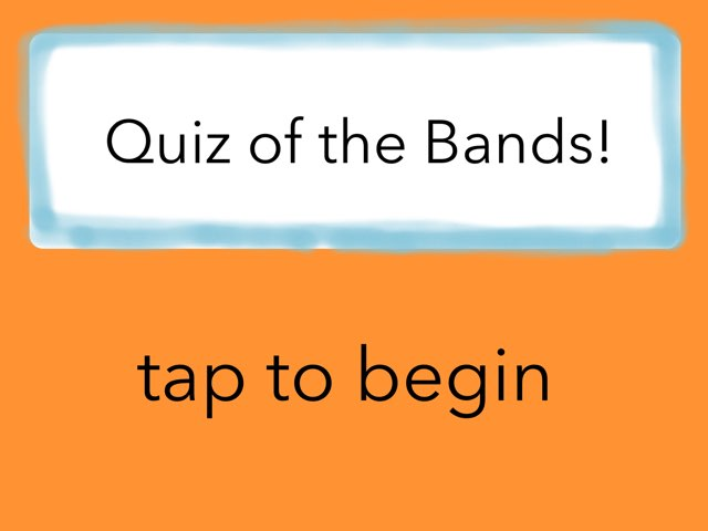Quiz Of The Bands! by Chloe Unicorns