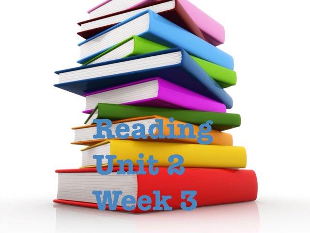 Reading Unit 2 Week 3 by Katie Ritter