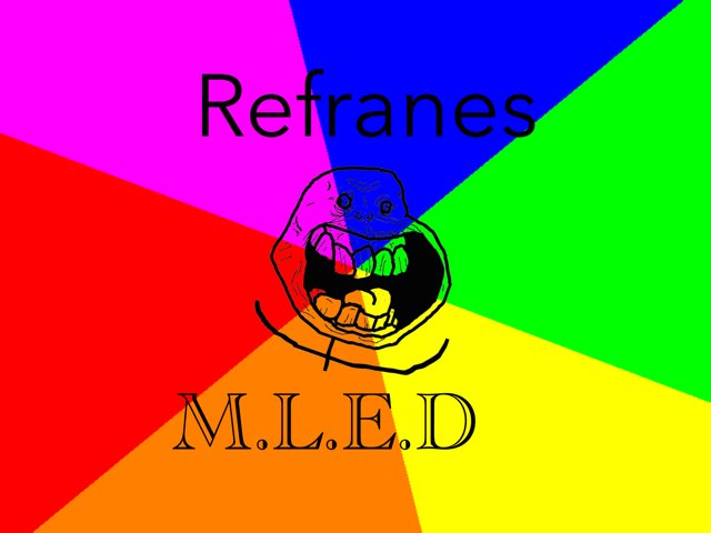 Refranes M.L.E.D. by Diego Campos