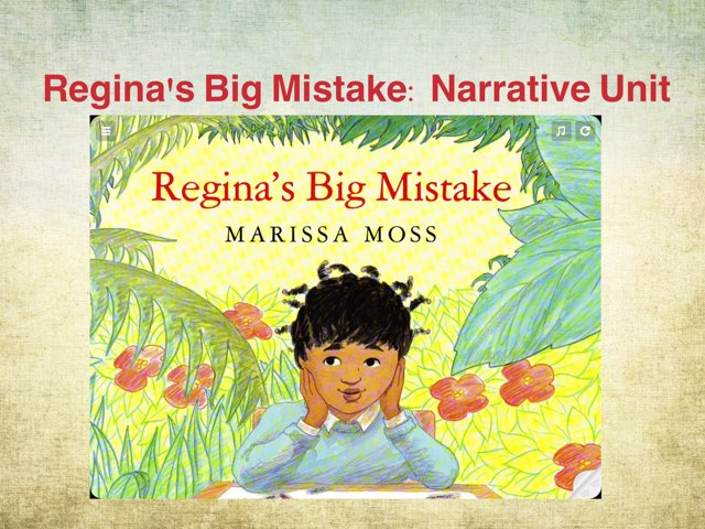 Regina's Big Mistake Narrative Unit by Mary Huckabee