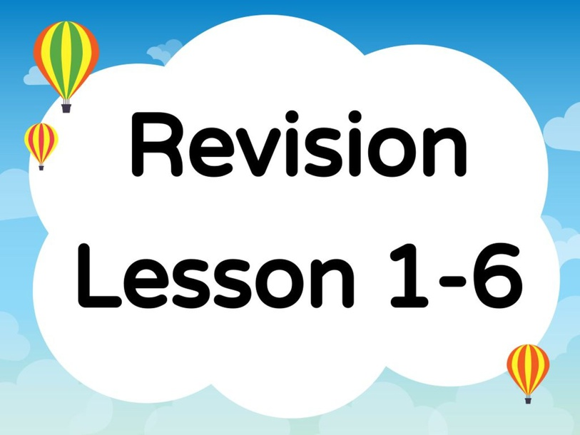 Revision Lesson 1-6 by Lily Ho