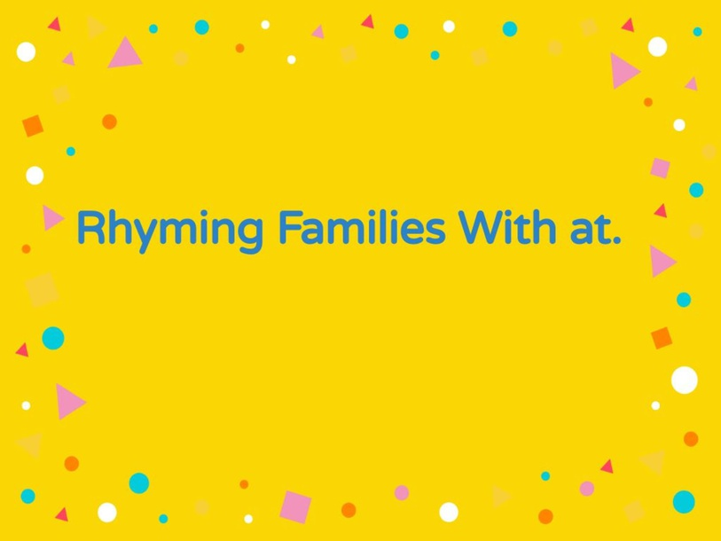 Rhyming Families With at.  by Ash