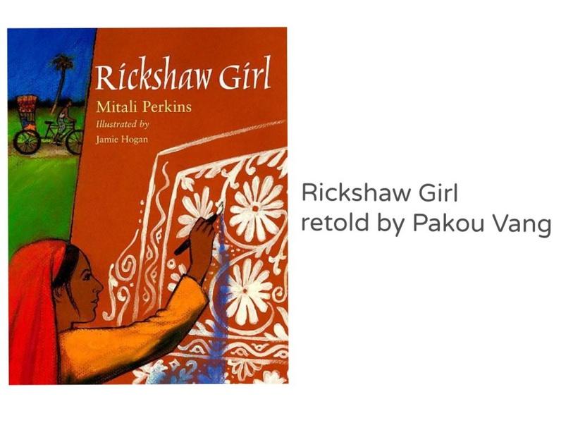 Rickshaw Girl retold by Pakou Vang by Pakou Vang