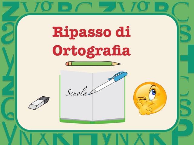 Ripasso Ortografia  by Laura Ciarmatori