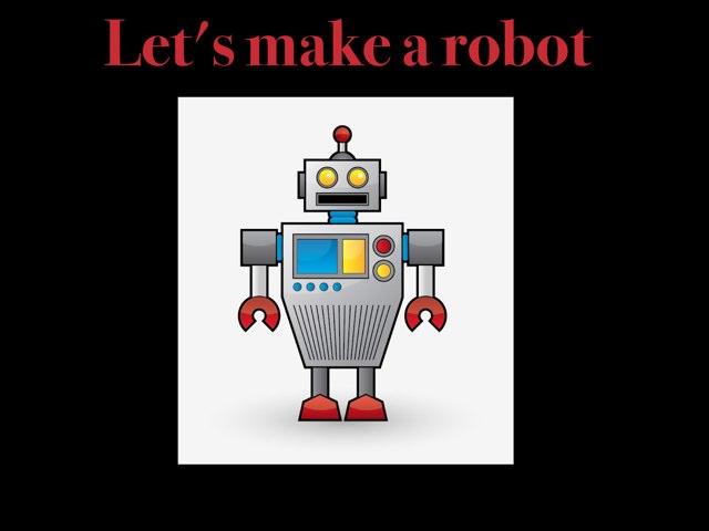 Robot Maker. by Anurag Simha