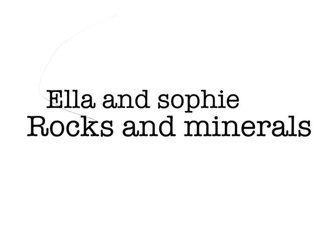 Rocks & Minerals By Ella & Sophie by Arlene Gregersen