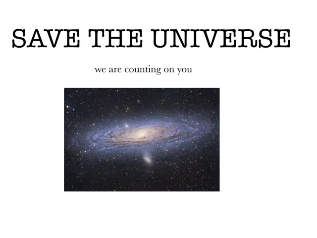 SAVE THE UNIVERSE by Austin Im