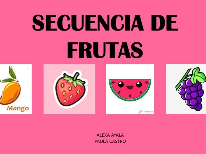 SECUENCIA  DE FRUTA: paula y alexa by valentina castro
