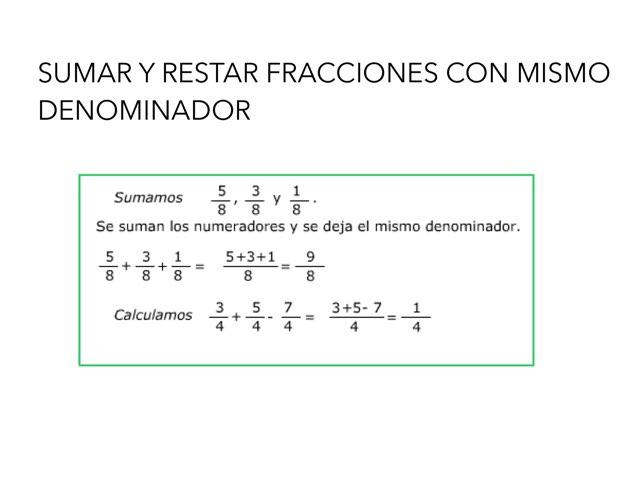 SUMAR Y RESTAR FRACCIONES CON MISMO DENOMINADOR by Emma Falcó