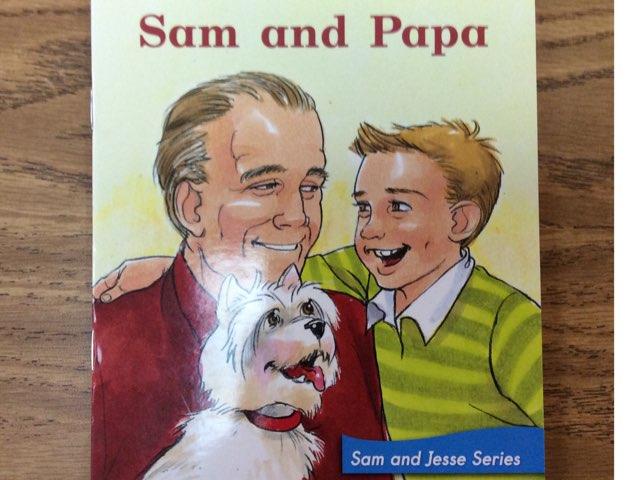 Sam And Papa LLI Green Book 5 Level B HCPSS Read Aloud by Chanel Sanchez