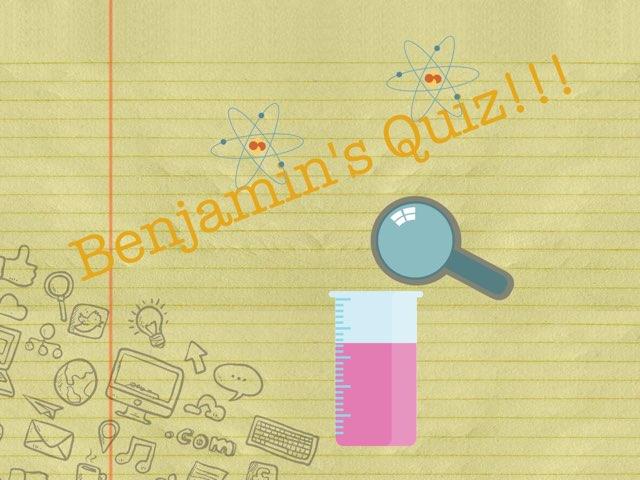 Science Quiz By Benjamin  by Daragh Mcmunn