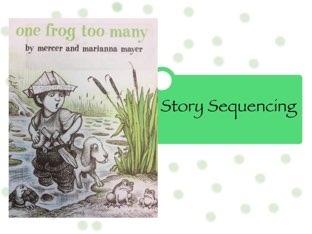 Sequencing: One Frog Too Many by Allison Martschinske