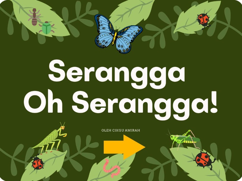 Serangga Oh Serangga! by Cikgu Amirah <3