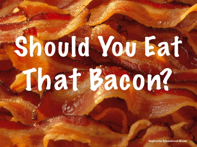 Should You Eat That Bacon? Copy  by Florence Chart