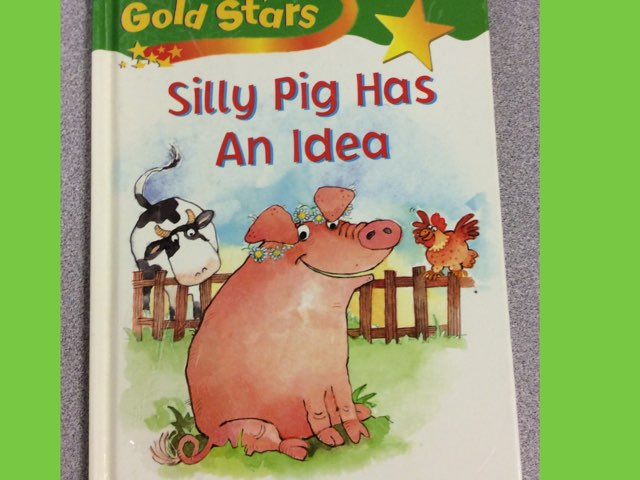 Silly Pig Has An Idea by Jeannine quirk