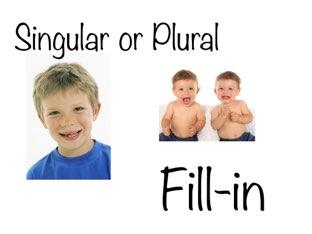 Singular Or Plural Fill In  by Madonna Nilsen