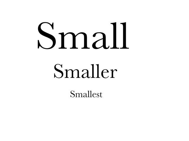 Small Smaller Smallest by Madonna Nilsen