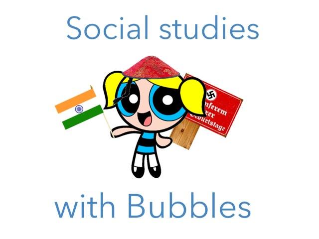 Social studies with Bubbles by Aleya Rahman